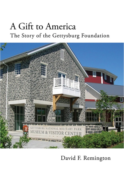 A Gift To America: The Story of the Gettysburg Foundation